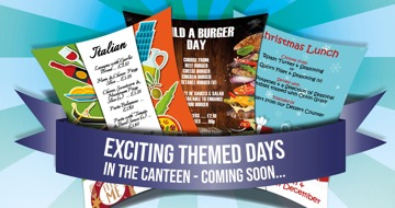 Exciting themed days in the canteen, coming soon...